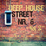 Deep House Street Nr. 6, Vol. 2 by Various Artists mp3 download