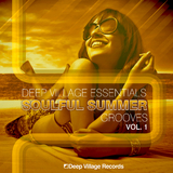 Deep Village Essentials Soulful Summer Grooves, Vol. 1 by Various Artists mp3 download