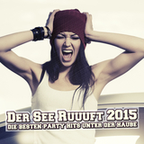 Der See ruuuft 2015 - Die Besten Party Hits unter der Haube by Various Artists mp3 download