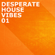 Various Artists - Desperate House Vibes, Vol. 1