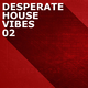 Various Artists Desperate House Vibes, Vol. 2