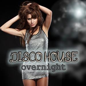 Various Artists - Disco House Overnight (U.M.A. Music Awards)