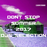 Don''t Stop Summer 2017: DJs Selection by Various Artists mp3 download