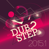 Dub 2 Step 2015.1 by Various Artists mp3 download
