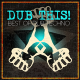 Dub This!: Best of Dub Techno by Various Artists mp3 download
