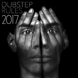 Dubstep Rules 2017 by Various Artists mp3 download