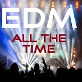 EDM All the Time by Various Artists mp3 download