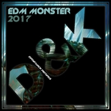 EDM Monster 2017 by Various Artists mp3 download