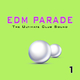 Various Artists - EDM Parade: The Ultimate Club Sound, Vol. 1