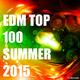 Various Artists - EDM Top 100 Summer 2015