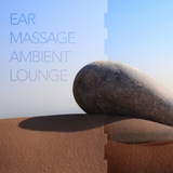 Ear Massage Ambient Lounge by Various Artists mp3 download