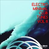 Electro & Minimal Club Tunes, Vol. 8 by Various Artists mp3 download