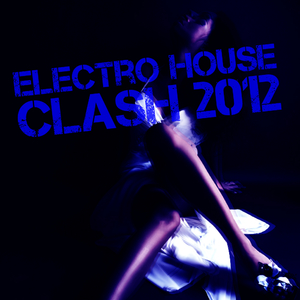 Various Artists - Electro House Clash 2012 (Get In Shape Recordings)