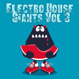 Electro House Giants, Vol. 3 by Various Artists mp3 download