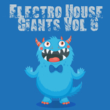 Electro House Giants, Vol. 6 by Various Artists mp3 download