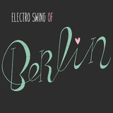 Electro Swing of Berlin by Various Artists mp3 download