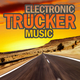 Various Artists - Electronic Trucker Music