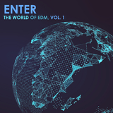 Enter the World of EDM, Vol. 1 by Various Artists mp3 download