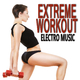 Various Artists - Extreme Workout Electro Music