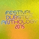 Various Artists Festival Dubstep Anthology 2015