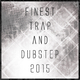 Various Artists Finest Trap and Dubstep 2015