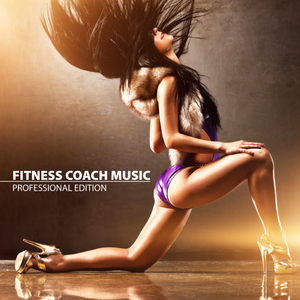 Various Artists - Fitness Coach Music - Professional Edition (Get In Shape Recordings)