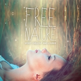 Free Nature: Spirit Chillout and Lounge by Various Artists mp3 download