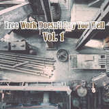 Free Work Doesn't Pay You Well, Vol. 1 by Various Artists mp3 download