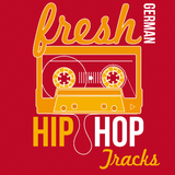 Fresh German Hip Hop Tracks by Various Artists mp3 download