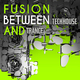 Various Artists - Fusion Between Techhouse and Trance