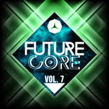 Future Core, Vol. 7 by Various Artists mp3 download
