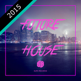 Future House 2015 by Various Artists mp3 download