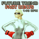 Various Artists Future Trend Fast Beats 140 Bpm