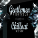 Various Artists - Gentlemen Night Club: Chillout Music