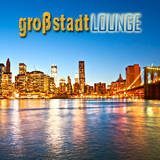 Großstadtlounge by Various Artists mp3 download