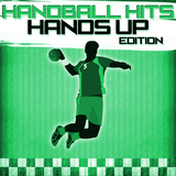 Handball Hits - Hands Up Edition by Various Artists mp3 download