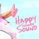 Various Artists Happy Summer Sound