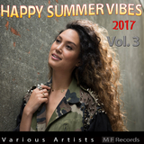 Happy Summer Vibes 2017, Vol. 3 by Various Artists mp3 download