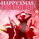 Various Artists - Happy Xmas Disco Dance 2016