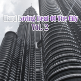 Hard Loving Beat of the City, Vol. 2 by Various Artists mp3 download