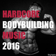 Various Artists - Hardcore Bodybuilding Music 2016