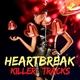 Various Artists Heartbreak Killer Tracks
