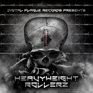 Various Artists - Heavyweight Rollerz (Digital Plague Records)