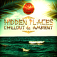 Various Artists - Hidden Places: Chillout & Ambient 2