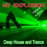 Hit Explosion: Deep House and Trance by Various Artists mp3 download