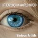 Various Artists - Hit Explosion World Music