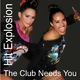 Various Artists - Hit Explosion the Club Needs You