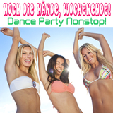 Hoch die Hände, Wochenende: Dance Party Nonstop by Various Artists mp3 download