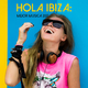 Various Artists Hola Ibiza: Mejor Musica 2017