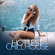 Various Artists - Hottest Chillhouse, Vol. 1